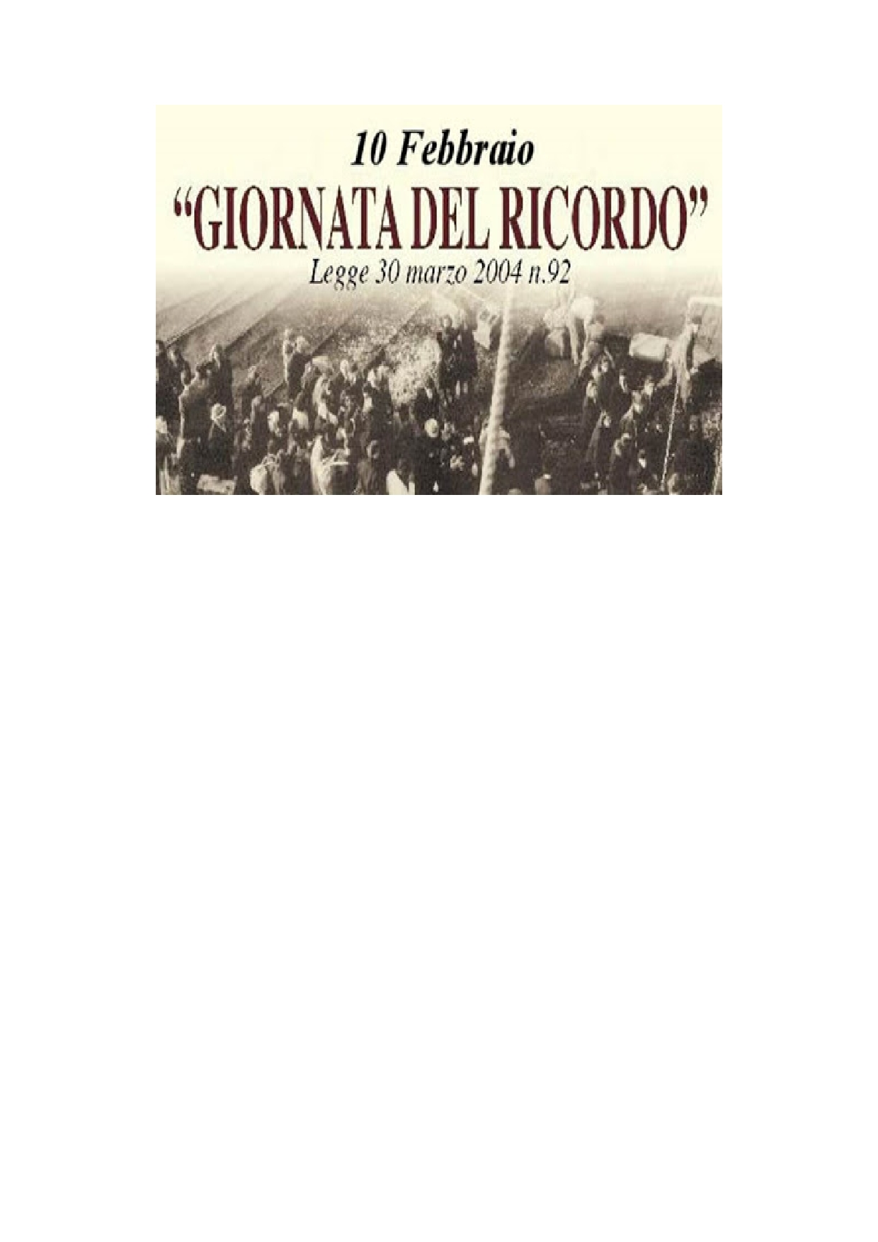 """L'AMMINISTRAZIONE COMUNALE DI BASSIANO PARTECIPA COMMOSSA E RIVERENTE AL """"GIORNO DEL RICORDO"""" IN MEMORIA DELLA VITTIME DELLE FOIBE E DELL'ESODO GIULIANO - DALMATA."""