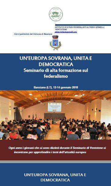 """SEMINARIO DI ALTA FORMAZIONE SUL FEDERALISMO: """"UN' EUROPA SOVRANA, UNITA E DEMOCRATICA"""" - BASSIANO 12-14 GENNAIO 2018"""