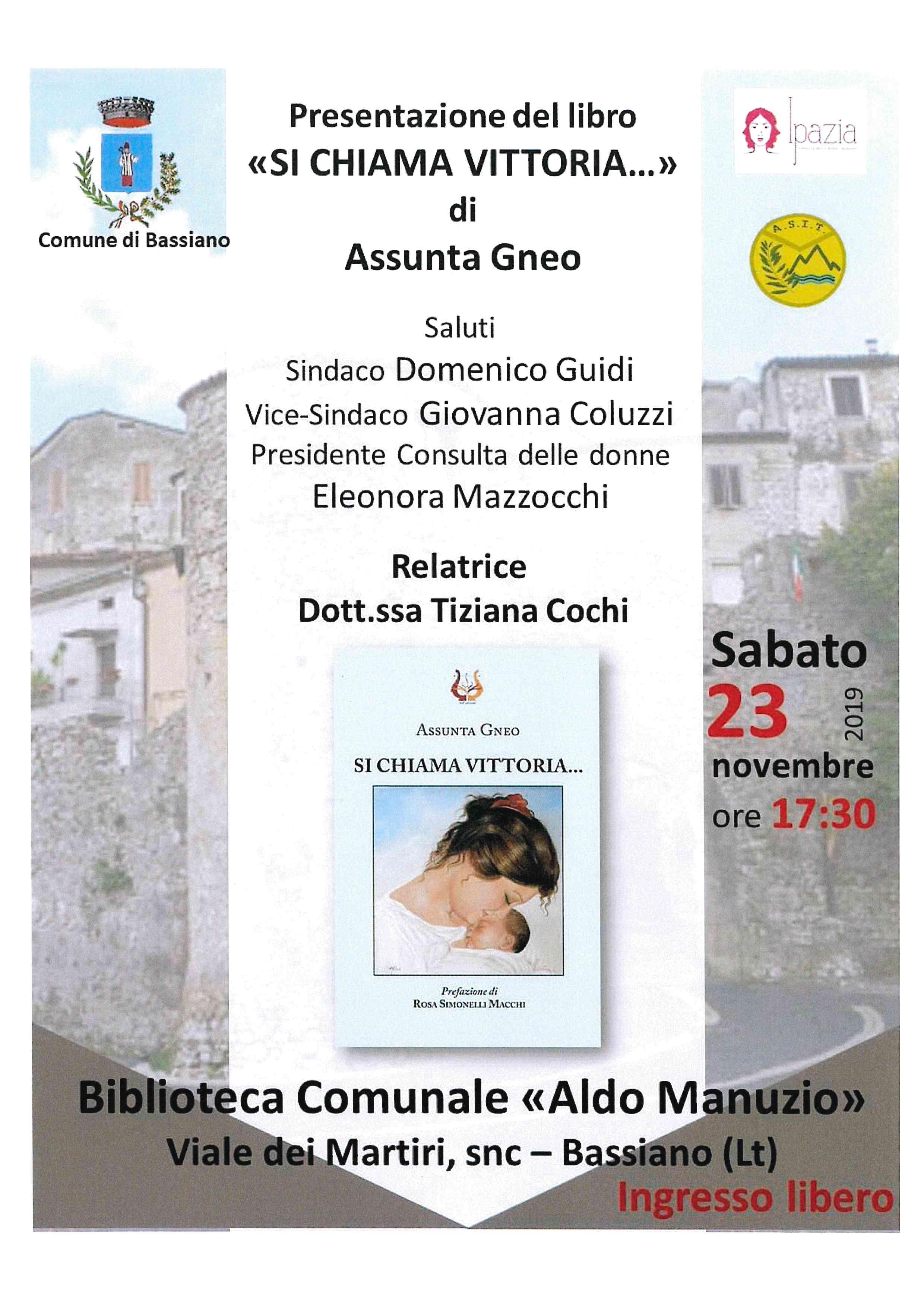 """Sabato 23 novembre 2019 ore 17:30 - PRESENTAZIONE DEL LIBRO """"SI CHIAMA VITTORIA..."""" DI Assunta Gneo"""